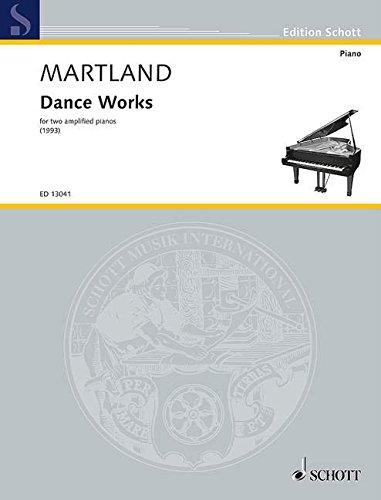 Dance Works: for two amplified pianos. 2 Klaviere 4-händig. Spielpartitur. (Edition Schott) (Dance Works)