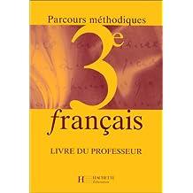 Français 3ème : parcours méthodiques - livre du professeur