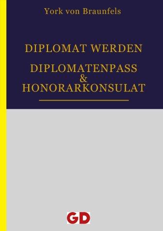 Diplomat werden: Diplomatenpass und Honorarkonsulat -