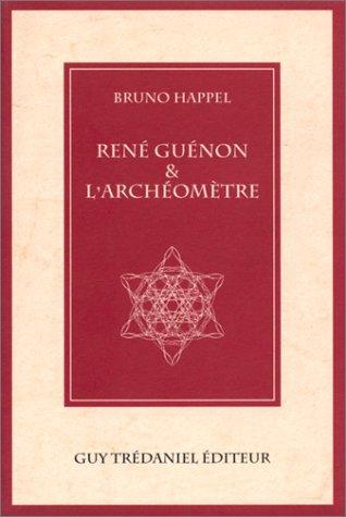 René Guénon & l'Archéomètre par Bruno Happel