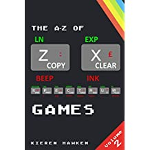 The A-Z of Sinclair ZX Spectrum Games: Volume 2
