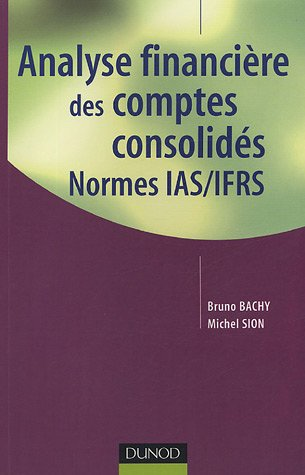 Analyse financière des comptes consolidés : Normes IAS/IFRS par Bruno Bachy