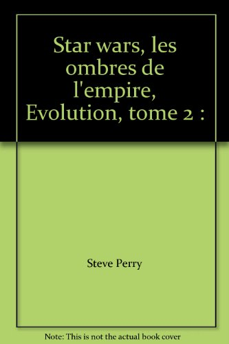 Star wars, les ombres de l'empire, Evolution, tome 2 :