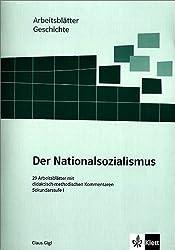 Arbeitsblätter Geschichte. Der Nationalsozialismus.