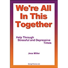 We're All In This Together - Help Through Stressful and Depressive Times