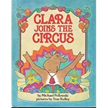 Clara Joins the Circus by Michael Pellowski (1981-08-02)