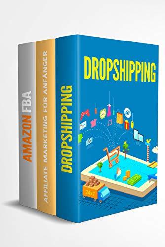 Dropshipping | Affiliate Marketing für Anfänger | Amazon FBA: So baust du dir dein eigenes erfolgreiches Onlinebusiness auf
