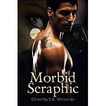 Morbid Seraphic (The Morbid Seraphic Series Book 1)