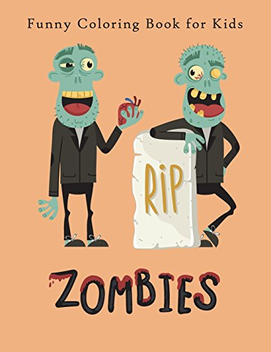 Zombies: Funny Coloring Book for Kids, Teens, Adults, Relaxing and Inspiration (Happy Halloween, Band 3)
