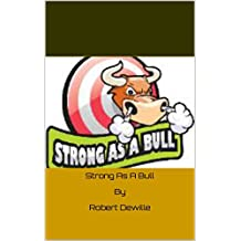 Strong As A Bull  By  Robert Dewille (English Edition)