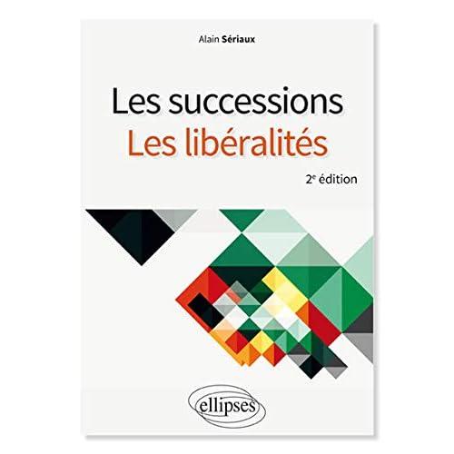 Les successions, les libéralités - 2e édition