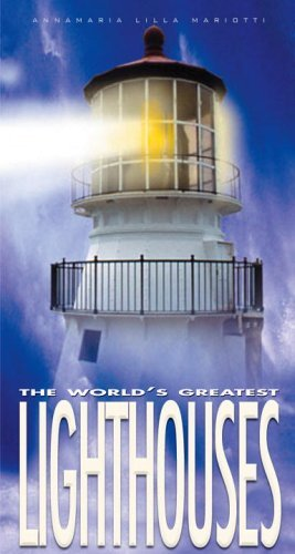The World's Greatest Lighthouses by Annamaria Lilla Mariotti (2005-09-27)