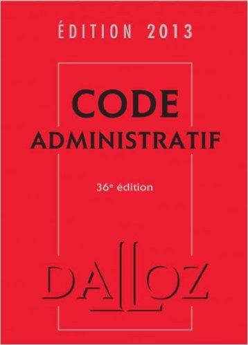 Code administratif 2013 - 36e éd.: Codes Dalloz Universitaires et Professionnels de Zéhina Ait-El-Kadi ( 12 septembre 2012 )
