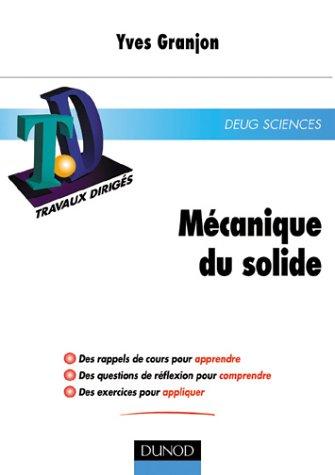 TD de mécanique du solide : Rappels de cours, questions de réflexion, exercices résolus