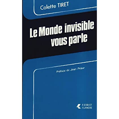Le monde invisible vous parle