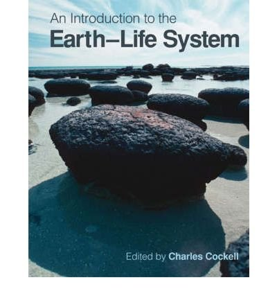 [(An Introduction to the Earth-life System)] [ By (author) Charles S. Cockell, By (author) Richard Corfield, By (author) Nancy Dise, By (author) Neil Edwards, By (author) Nigel Harris ] [March, 2008]