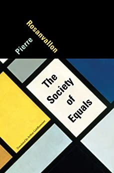 The Society of Equals von [Rosanvallon, Pierre]