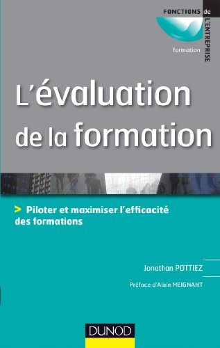 L'évaluation de la formation - Piloter et maximiser l'efficacité des formations