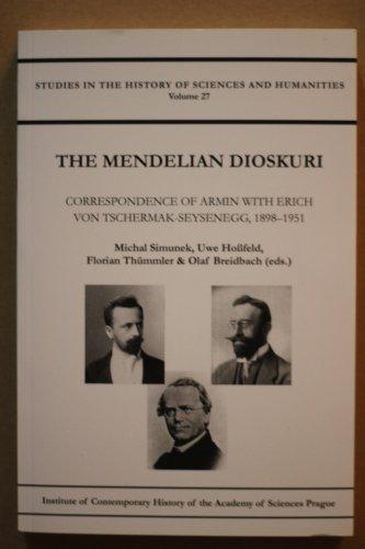The Mendelian Dioskuri - Correspondence of Armin with Erich von Tschermak-Seysenegg, 1898-1951