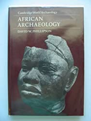 African Archaeology (Cambridge World Archaeology) by David W. Phillipson (1985-01-24)