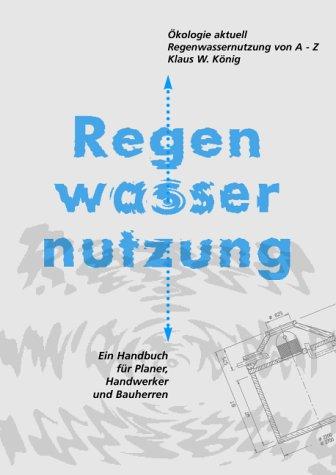 Regenwassernutzung von A-Z. Ökologie Aktuell