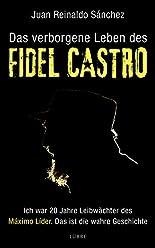 Das verborgene Leben des Fidel Castro: Ich war 20 Jahre Leibwächter des Maximo Lider. Das ist die wahre Geschichte hier kaufen