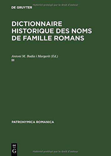 Dictionnaire historique des noms de famille romans (III): Actes del III Colloqui (Barcelona, 19-21 juny 1989) (Patronymica Romanica)
