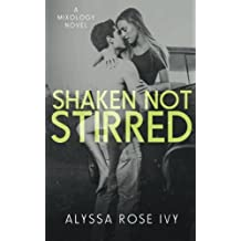 Shaken Not Stirred by Alyssa Rose Ivy (2014-01-05)