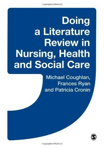 Doing a Literature Review in Nursing, Health and Social Care 1st (first) Edition by Coughlan, Michael, Cronin, Patricia, Ryan, Frances published by SAGE Publications Ltd (2013)