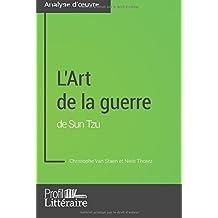 L'Art de la guerre de Sun Tzu (Analyse approfondie): Approfondissez Votre Lecture Des Romans Classiques Et Modernes Avec Profil-Litteraire.Fr