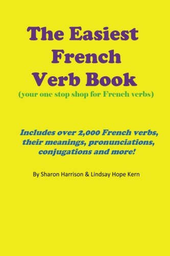 the-easiest-french-verb-book-your-one-stop-shop-for-french-verbs-includes-over-2000-french-verbs-the