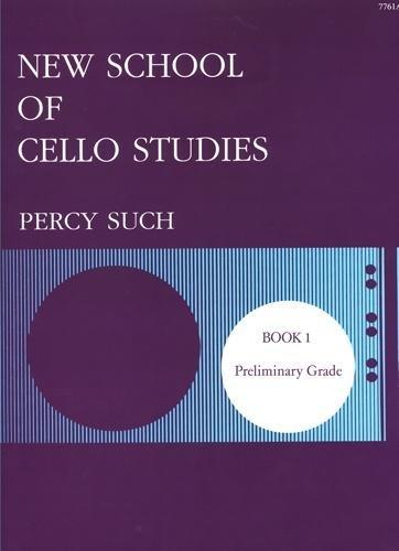 Percy Such: New School of Cello Studies Book 1 (Preliminary Grade)
