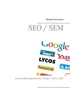 SEO / SEM: Suchmaschinenoptimierung - Google / Yahoo / MSN par [Kronzucker, Gordon]