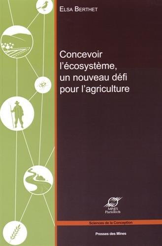 Concevoir l'écosystème, un nouveau défi pour l'agriculture