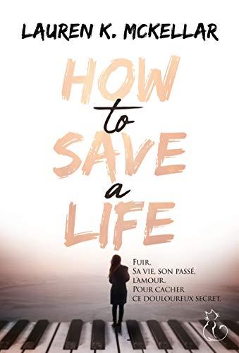 How to save a life de Lauren K. McKellar 41K3kW1pshL