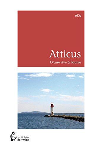 En ligne Atticus: D'une rive à l'autre pdf ebook