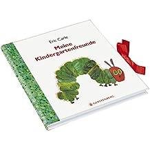 Die kleine Raupe Nimmersatt, Meine Kindergartenfreunde