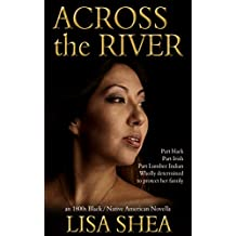 Across the River - an 1800s Black / Native American Novella (The Lumbee Indian Saga Book 1)