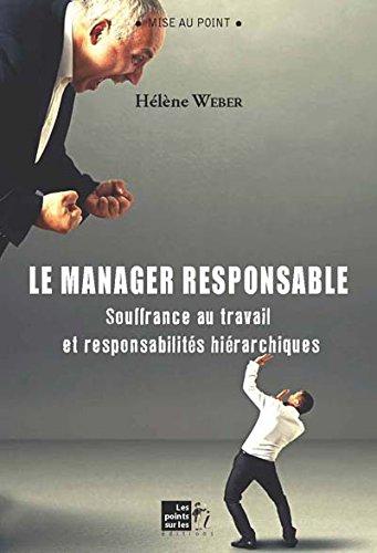 Manager responsable (Le) : Souffrance au travail et responsabilités hiérarchiques par Hélène WEBER