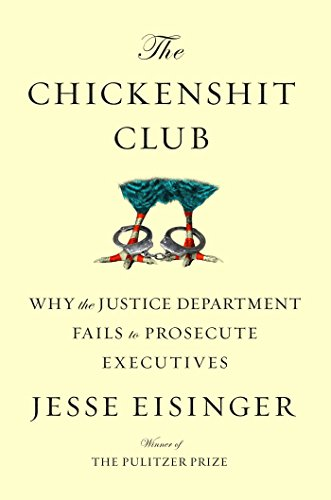 the-chickenshit-club-why-the-justice-department-fails-to-prosecute-executives-english-edition