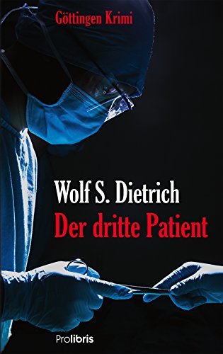 Der dritte Patient: Göttingen Krimi
