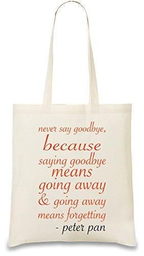 never-say-goodbye-peter-pan-quote-bolso-de-mano