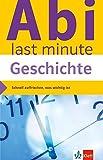 Klett Abi last minute Geschichte: Optimale Prüfungsvorbereitung