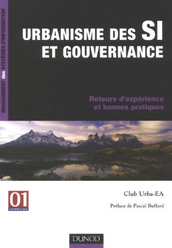 Urbanisme des SI et gouvernance : Retours d'expériences et bonnes pratiques