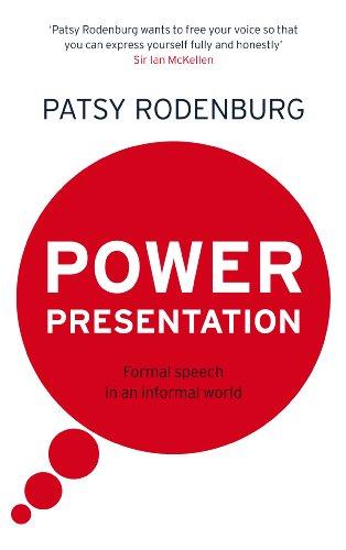 Power Presentation: Formal Speech in an Informal World (English Edition) por Patsy Rodenburg