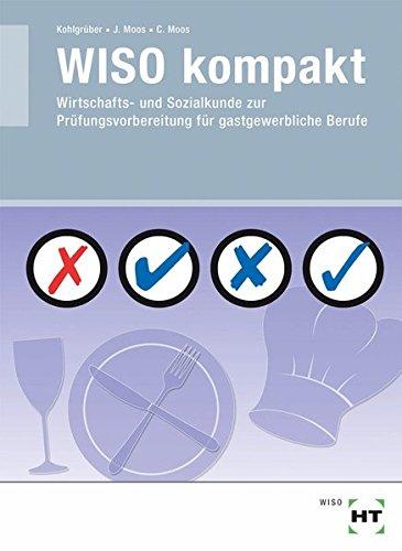 WISO kompakt: Wirtschafts- und Sozialkunde zur Prüfungsvorbereitung für gastgewerbliche Berufe
