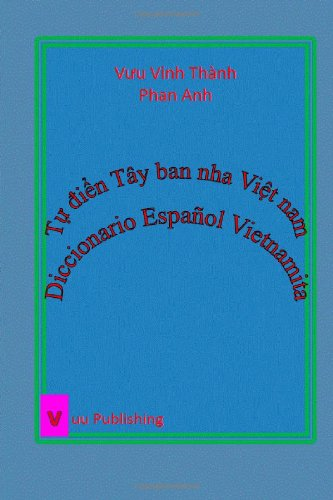 Tu dien Tay ban nha Viet nam: Diccionario Español Vietnamita
