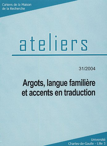 Argots, langue familière et accents en traduction