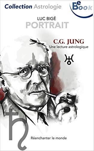 C.G. Jung: Une lecture astrologique (Portrait t. 1) (French Edition)