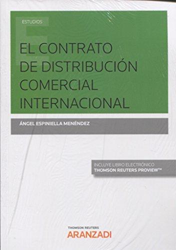 El contrato de distribución comercial internacional (Papel + e-book) (Monografía) por Ángel Espiniella Menéndez